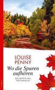 Wo die Spuren aufhören von Louise Penny
