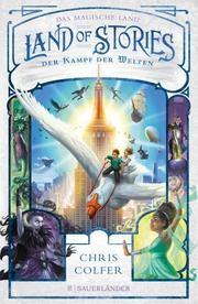 Land of Stories - Das magische Land : Der Kampf der Welten von Chris Colfer