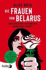 Die Frauen von Belarus von Alice Bota