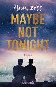 Maybe Not Tonight von Alicia Zett