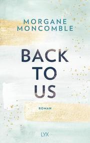 Back To Us von Morgane Moncomble