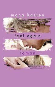 Feel Again von Mona Kasten