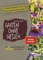 Garten ohne Gießen von Annette Lepple