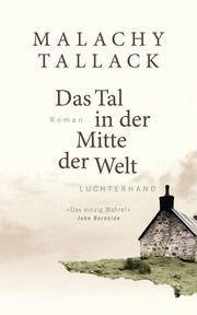 Das Tal in der Mitte der Welt von Malachy Tallack