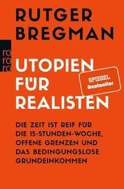 Utopien für Realisten von Rutger Bregman