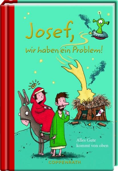 Josef, wir haben ein Problem