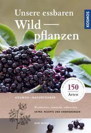 Unsere essbaren Wildpflanzen von Rudi Beiser
