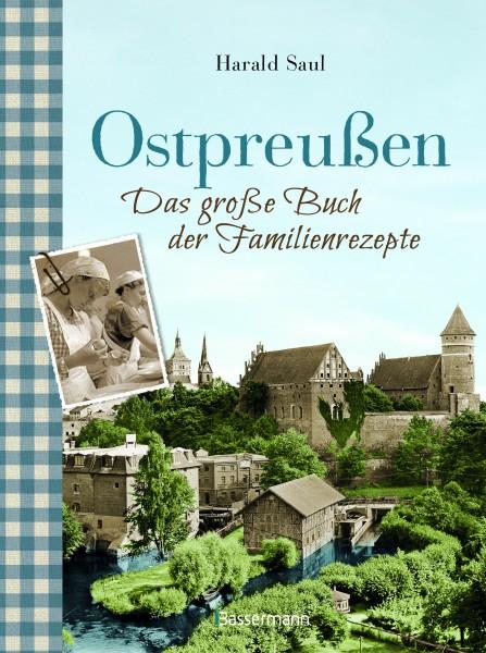 Ostpreußen - Familienrezepte