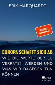 Europa schafft sich ab von Erik Marquardt
